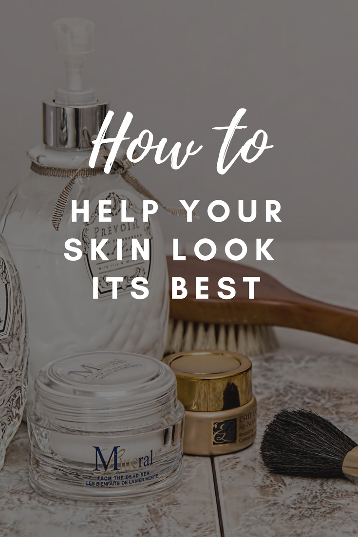 How to Help Your Skin Look Its Best