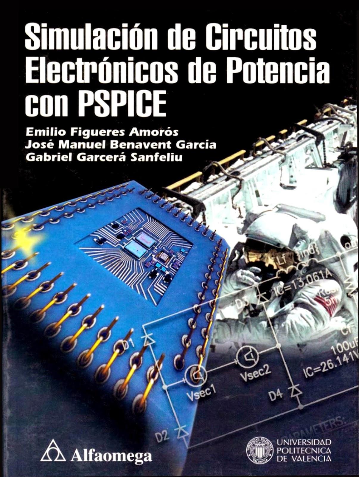 Simulación de circuitos electrónicos de potencia con PSPICE – Emilio Figueres Amorós