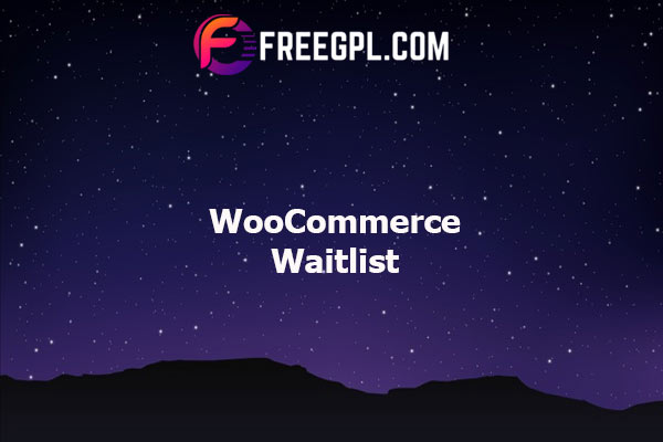 WooCommerce Waitlist Nulled Download Free