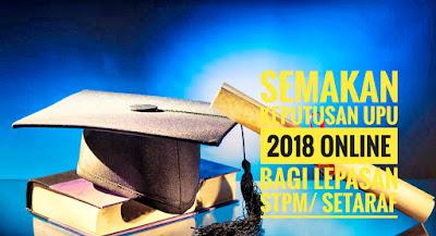 Semakan Keputusan UPU 2018 Online Bagi Lepasan STPM/ Setaraf