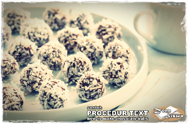 Contoh Procedure Text How To Make Chocolate Balls Dan Artinya