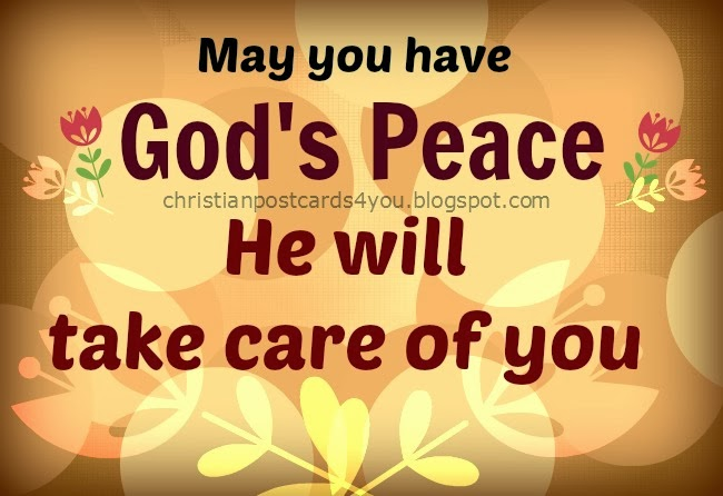 May you have God's Peace. God gives you peace. Free christian cards for facebook friends, free images to share by twitter, cellphones and facebook.