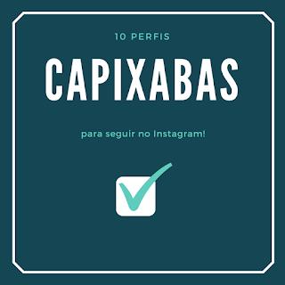 10 Perfis Capixabas Para Seguir no Instagram!