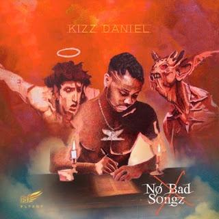 ALBUM PREMIERE: KIZZ DANIEL - NO BAD SONGZ