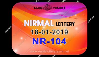 "keralalotteryresult.net, ""kerala lottery result 18 01 2019 nirmal nr 104"", nirmal today result : 18-01-2019 nirmal lottery nr-104, kerala lottery result 18-01-2019, nirmal lottery results, kerala lottery result today nirmal, nirmal lottery result, kerala lottery result nirmal today, kerala lottery nirmal today result, nirmal kerala lottery result, nirmal lottery nr.104 results 18-01-2019, nirmal lottery nr 104, live nirmal lottery nr-104, nirmal lottery, kerala lottery today result nirmal, nirmal lottery (nr-104) 18/01/2019, today nirmal lottery result, nirmal lottery today result, nirmal lottery results today, today kerala lottery result nirmal, kerala lottery results today nirmal 18 01 19, nirmal lottery today, today lottery result nirmal 18-01-19, nirmal lottery result today 18.01.2019, nirmal lottery today, today lottery result nirmal 18-01-19, nirmal lottery result today 18.01.2019, kerala lottery result live, kerala lottery bumper result, kerala lottery result yesterday, kerala lottery result today, kerala online lottery results, kerala lottery draw, kerala lottery results, kerala state lottery today, kerala lottare, kerala lottery result, lottery today, kerala lottery today draw result, kerala lottery online purchase, kerala lottery, kl result,  yesterday lottery results, lotteries results, keralalotteries, kerala lottery, keralalotteryresult, kerala lottery result, kerala lottery result live, kerala lottery today, kerala lottery result today, kerala lottery results today, today kerala lottery result, kerala lottery ticket pictures, kerala samsthana bhagyakuri"