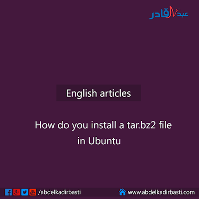 How do you install a tar.bz2 file in Ubuntu