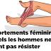 6 comportements féminins auxquels les hommes ne peuvent pas résister