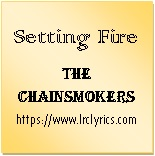 Setting Fires | The Chainsmokers | XYLØ