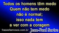 Medo - Frase de Jean-Paul Sartre