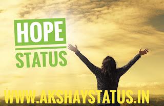 hope status , ummid shayari , aasha status