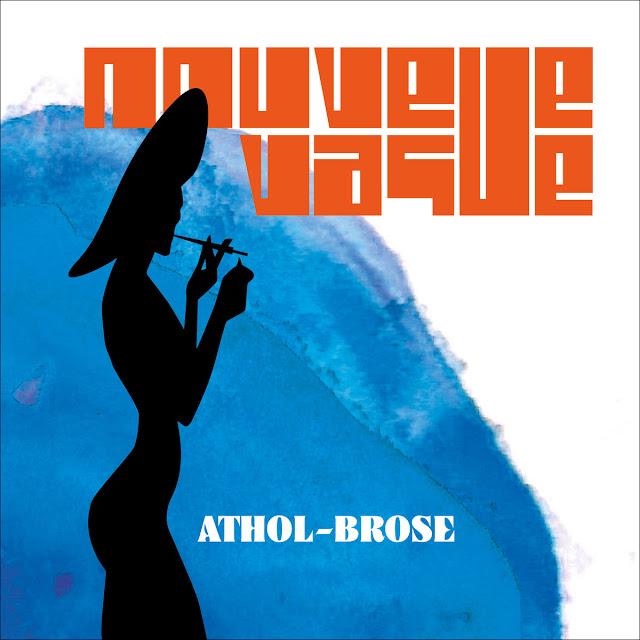"""Apaixonado por """"Athol-Brose"""", novo single dos franceses Nouvelle Vague"""