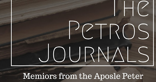 The Petros Journals- The Account of the Resurrection