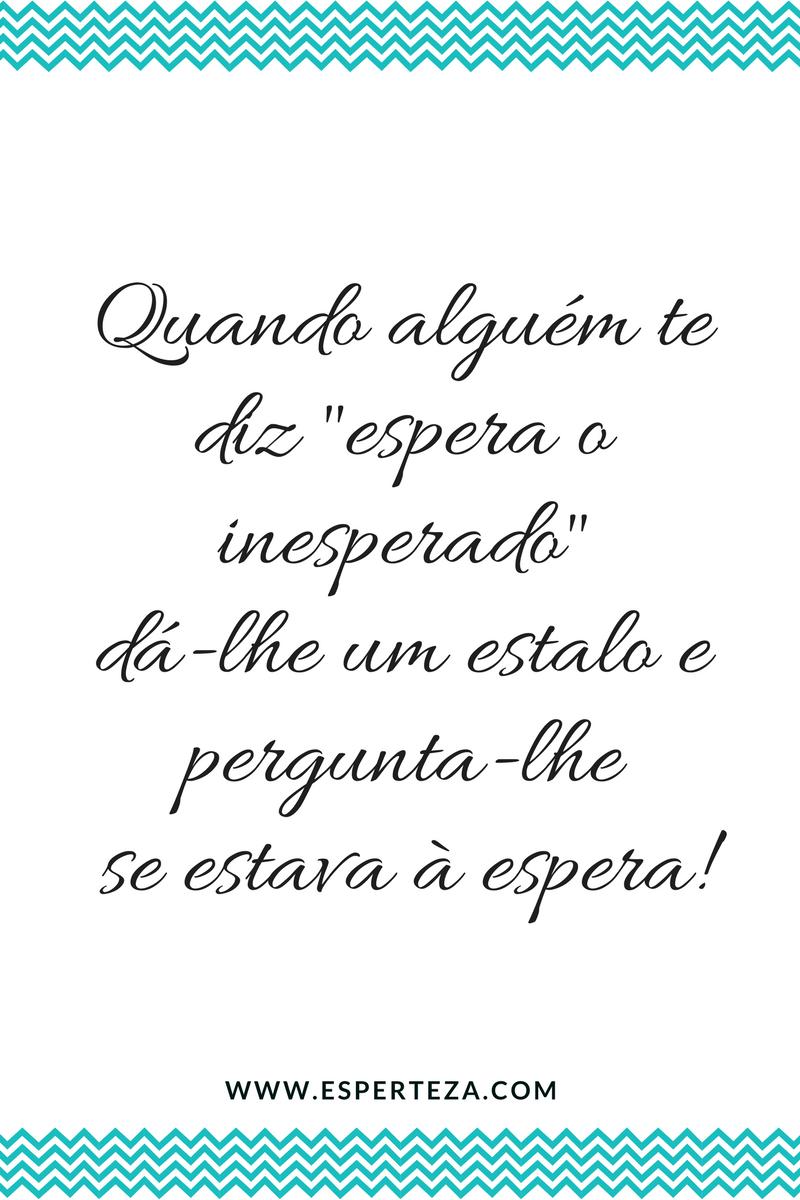 😂 😘 🔛 www.esperteza.com #Esperteza #frases #humor #FrasesDaEsperteza
