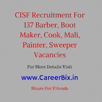 CISF Recruitment For 137 Barber, Boot Maker, Cook, Mali, Painter, Sweeper Vacancies