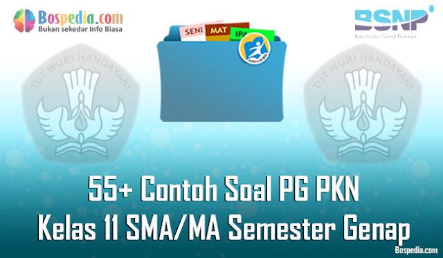 55+ Contoh Soal PG PKN Kelas 11 SMA/MA Semester Genap Terbaru