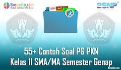 Lengkap - 55+ Contoh Soal PG PKN Kelas 11 SMA/MA Semester Genap Terbaru