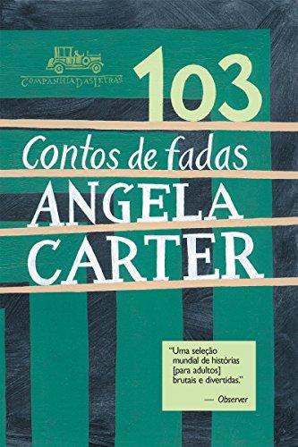 103 contos de fadas - Angela Carter