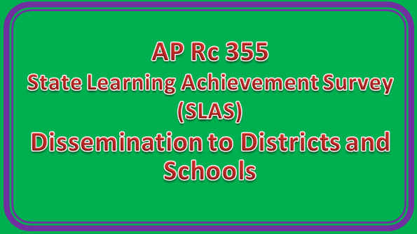 AP Rc 355 State Learning Achievement Survey (SLAS) - Dissemination to Districts and Schools