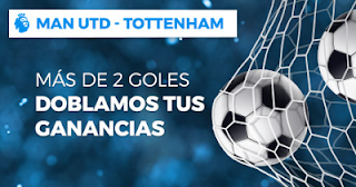 Paston doblamos ganancias United vs Tottenham 27 agosto