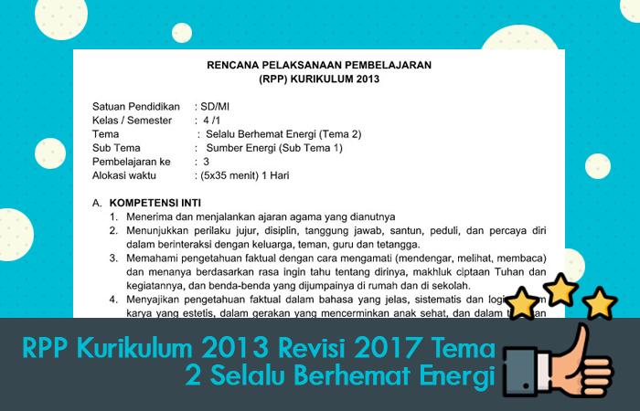 RPP Kurikulum 2013 Revisi 2017 Tema 2 Selalu Berhemat Energi