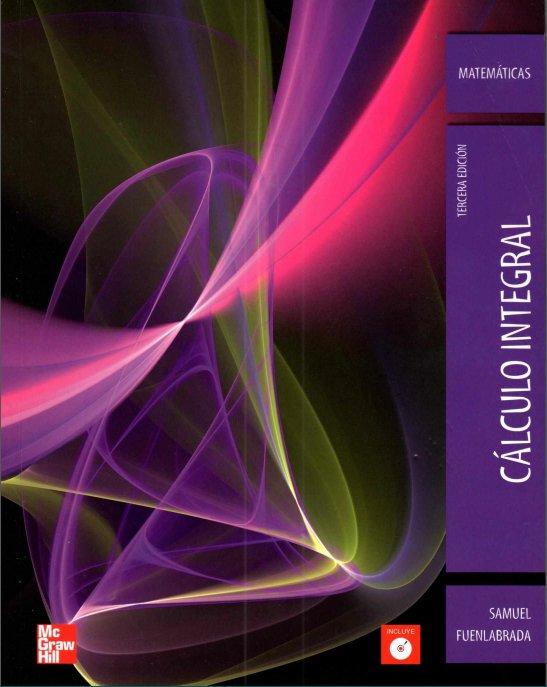 Cálculo integral, 3ra Edición – Samuel Fuenlabrada