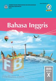 Bahasa Inggris Buku Siswa Kelas 10/X Kurikulum 2013 Revisi 2017