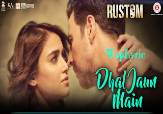 Dhal Jaun Main Lyrics- Waplyric