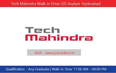 Tech Mahindra Walk-in Drive GIS Analyst  Hyderabad
