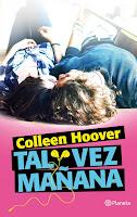 http://elcaosliterario.blogspot.com/2016/08/resena-tal-vez-manana-colleen-hoover.html