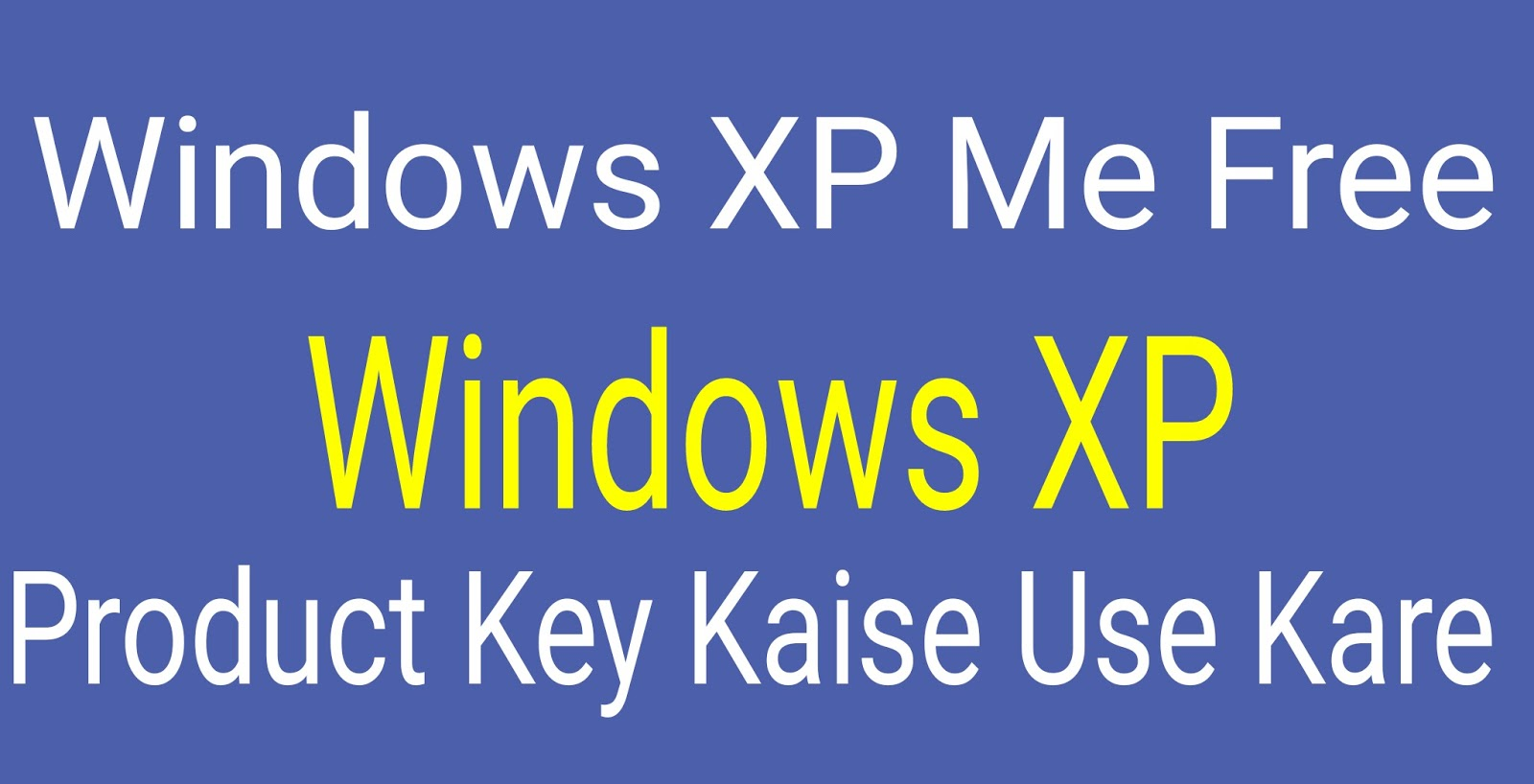 Windows-XP-Me-Free-Product-Key-Kaise-Use-Kare