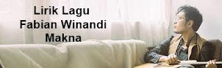 Lirik Lagu Fabian Winandi - Makna