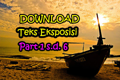 Download Power Point Unsur-Unsur yang Terdapat dalam Teks Eksposisi Part 1 s.d. 6