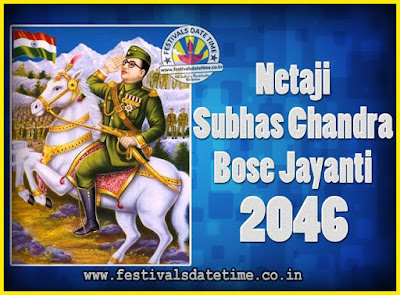 2046 Netaji Subhas Chandra Bose Jayanti Date, 2046 Subhas Chandra Bose Jayanti Calendar