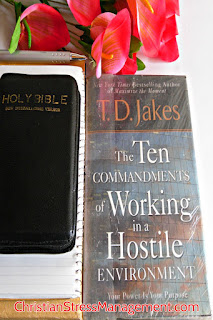 10 Commandments of Working in a Hostile Environment by Bishop T.D. Jakes