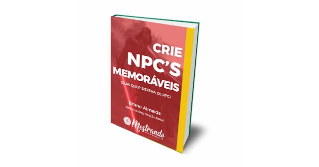 Quer criar NPC's Memoráveis?