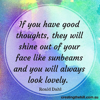 If you have good thoughts you will always look lovely