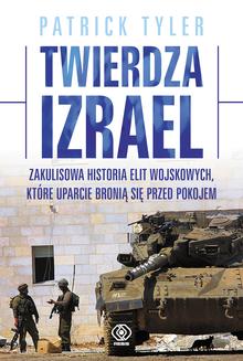 http://platon24.pl/ksiazki/twierdza-izrael-zakulisowa-historia-elit-wojskowych-ktore-uparcie-bronia-sie-przed-pokojem-75815/