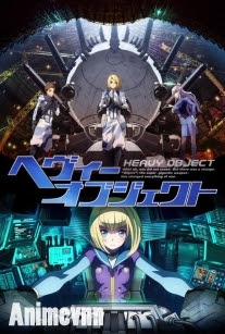 Heavy Object -  2015 Poster