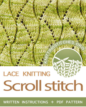 Lace Knitting. #howtoknit the Scroll Stitch Pattern. FREE written instructions, PDF knitting pattern. #knittingstitches #knitting #laceknitting