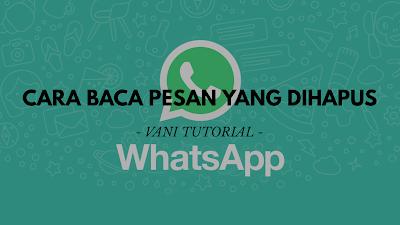 Baca-pesan-yang-dihapus-pada-whatsapp