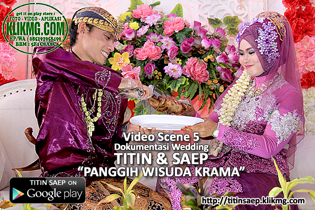 Video Scene 05 - Panggih Wisuda Krama TITIN SAEP - Klikmg.com Video Shooting Purwokerto