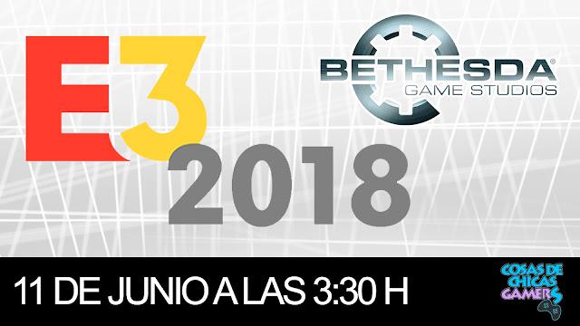 E3 2018 - CONFERENCIA DE BETHESDA