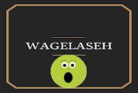 Arti Kata WAGELASEH
