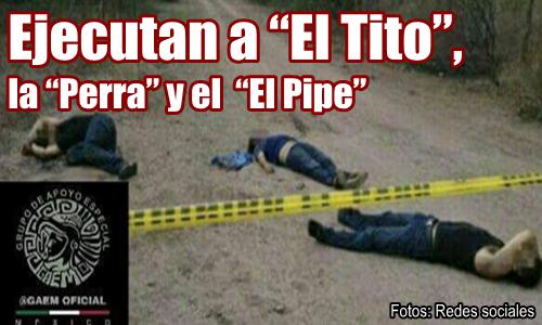 """Levantan y ejecutan a 3 Zetas, """"El Tito"""", la """"Perra"""" y el """"El Pipe"""""""