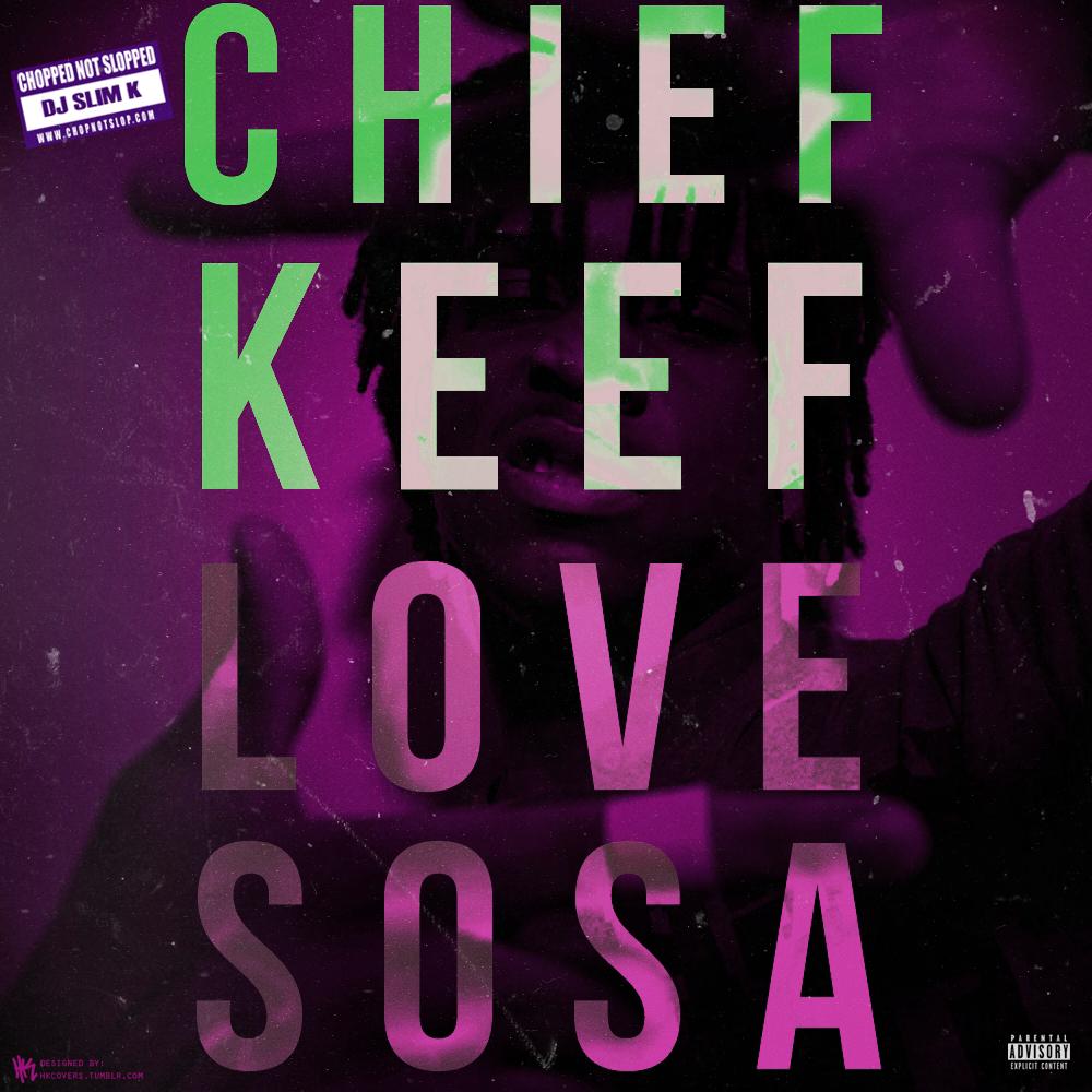 Chief Keef Love Sosa: Chief Keef - Love Sosa (Chopped Not Slopped)