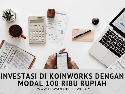 Investasi di KoinWorks Dengan Modal 100 Ribu Rupiah