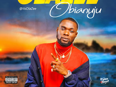 DOWNLOAD MP3: Olazee - Obianuju (Prod By Chimbalin)   @itsolazee