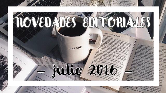 Novedades Editoriales de Julio (2016)