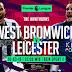 Prediksi West Bromwich Albion Vs Leicester City, Sabtu 10 Maret 2018 Pukul 22.00 WIB