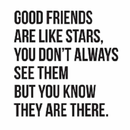 Good Friends Are Like Stars Quotes And Sayings